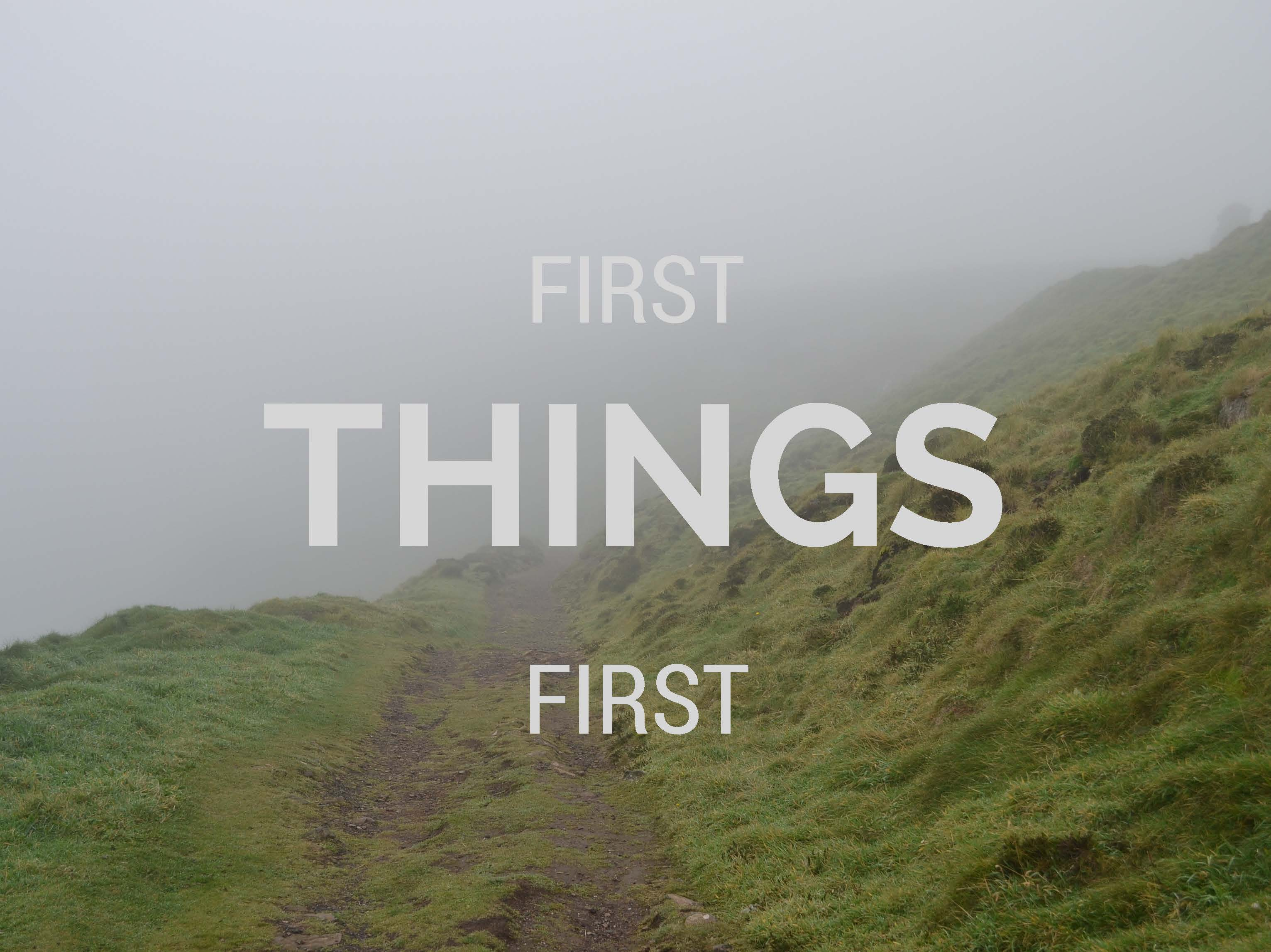 First Things First (part 2)